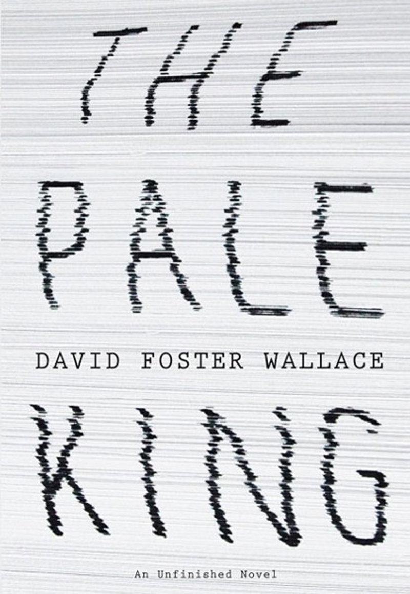 The Pale King. Author: David Foster Wallace